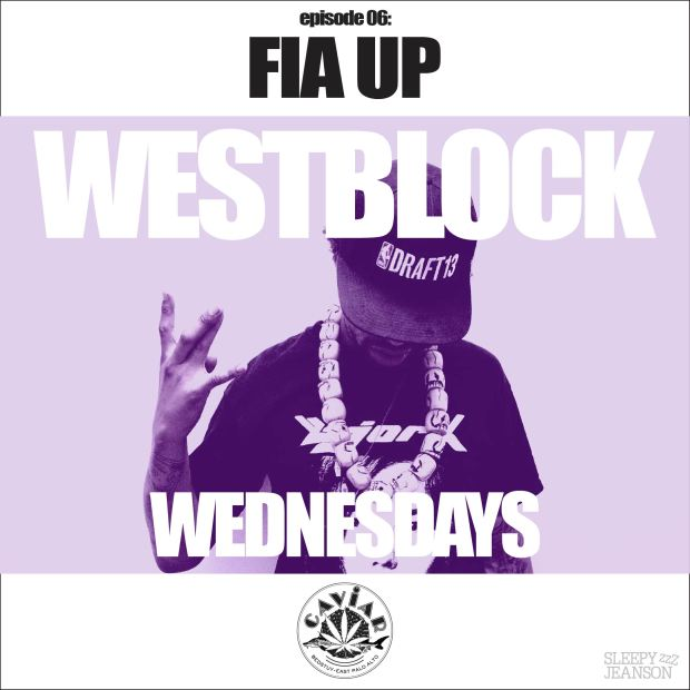 WEST BLOCK EPISODE- Fia Up